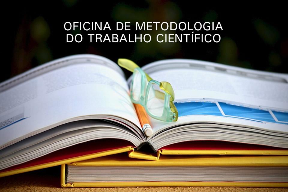 Oficina de Metodologia do Trabalho Científico