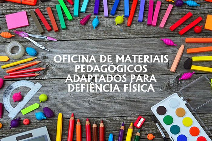 Oficina de Materiais pedagógicos adaptados para deficiência física